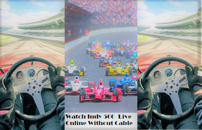 Watch Indy 500 Online Without Cable